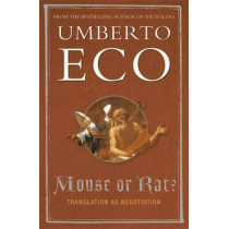 Mouse or Rat?: Translation as Negotiation by Umberto Eco, 9780753817988