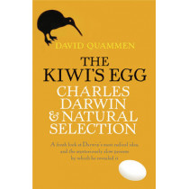 The Kiwi's Egg: Charles Darwin and Natural Selection by David Quammen, 9780753823507