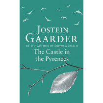 The Castle in the Pyrenees by Jostein Gaarder, 9780753827697