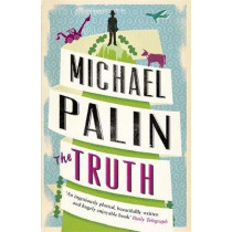 The Truth by Michael Palin, 9780753828120