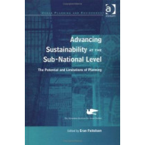 Advancing Sustainability at the Sub-National Level: The Potential and Limitations of Planning by Eran Feitelson, 9780754638872