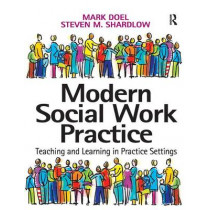 Modern Social Work Practice: Teaching and Learning in Practice Settings by Mark Doel, 9780754641216