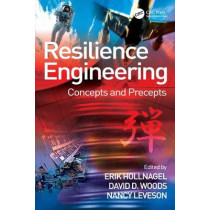 Resilience Engineering: Concepts and Precepts by David D. Woods, 9780754649045