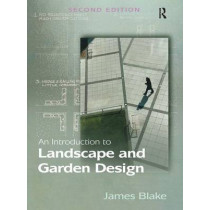 An Introduction to Landscape and Garden Design by James Blake, 9780754674863