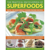 Practical Encyclopedia of Superfoods by Audrey Deane, 9780754819660