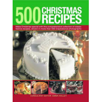 500 Christmas Recipes by Emma Holley, 9780754820802