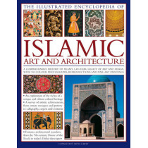 Illustrated Encyclopedia of Islamic Art and Architecture by Moya Carey, 9780754820871