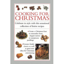 Cooking for Christmas: Celebrate in Style with This Sensational Collection of Festive Recipes by Valerie Ferguson, 9780754828273