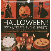 Halloween! Tricks, Treats, Fun & Sweets by Morgana De Ville, 9780754828396