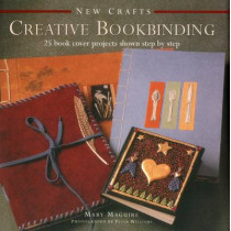 New Crafts: Creative Bookbinding by Mary Maguire, 9780754830030