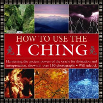 How to Use the I Ching by William Adcock, 9780754830382