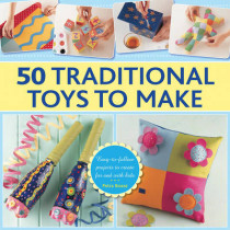 50 Traditional Toys to Make by Petra Boase, 9780754830580