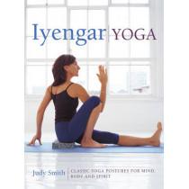 Iyengar Yoga by Judy Smith, 9780754830764