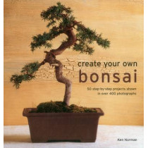 Create Your Own Bonsai by Ken Norman, 9780754831464