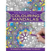The Peaceful Pencil: Colouring Mandalas: 75 Mindful Patterns to Enjoy, 9780754832287