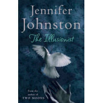 The Illusionist by Jennifer Johnston, 9780755334780