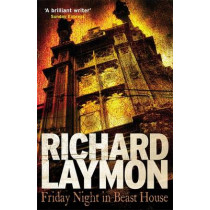 Friday Night in Beast House (Beast House Chronicles, Book 4): A chilling tale of a haunted house by Richard Laymon, 9780755337651