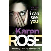 I Can See You (The Minneapolis Series Book 1) by Karen Rose, 9780755370979