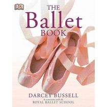 The Ballet Book by Darcey Bussell, 9780756619336