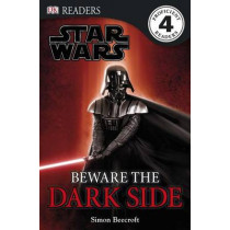 DK Readers L4: Star Wars: Beware the Dark Side: Discover the Sith's Evil Schemes . . . by Simon Beecroft, 9780756631147