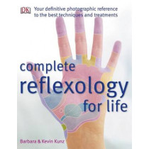 Complete Reflexology for Life by Barbara Kunz, 9780756655808