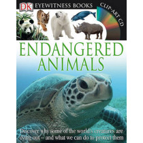 DK Eyewitness Books: Endangered Animals: Discover Why Some of the World's Creatures Are Dying Out and What We Can Do to P and What We Can Do to Protect Them by Ben Hoare, 9780756668839