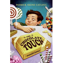 The Chocolate Touch by Patrick Skene Catling, 9780756963835
