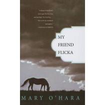 My Friend Flicka by Mary O'Hara, 9780756964320