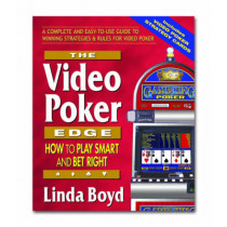 The Video Poker Edge: How to Play Smart and Bet Right by Linda Boyd, 9780757002526