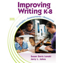 Improving Writing: Resources, Strategies, and Assessment by Susan Davis Lenski, 9780757507885