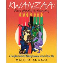 Kwanzaa: From Holiday to Everyday by Maitefa Angaza, 9780758216656