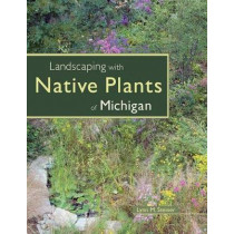 Landscaping with Native Plants of Michigan by Lynn M. Steiner, 9780760325384