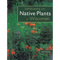 Landscaping with Native Plants of Wisconsin by Lynn Steiner, 9780760329696