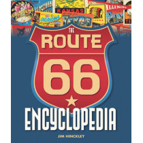 The Route 66 Encyclopedia by Jim Hinckley, 9780760349489