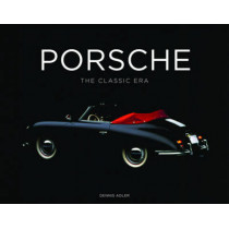 Porsche: The Classic Era by Dennis Adler, 9780760351901