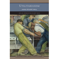 Utilitarianism (Barnes & Noble Library of Essential Reading) by John Stuart Mill, 9780760771754