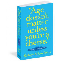 Age Doesnt Matter Unless Youre a Cheese by Kathryn Petras, 9780761125181
