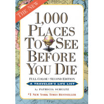 1,000 Places to See Before You Die by Patricia Schultz, 9780761156864