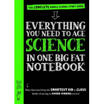 Everything You Need to Ace Science in One Big Fat Notebook - US Edition by Workman Publishing, 9780761160953