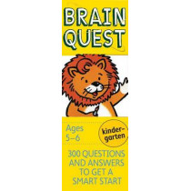 Brain Quest Kindergarten, Revised 4th Edition: 300 Questions and Answers to Get a Smart Start by Chris Welles Feder, 9780761166603