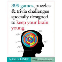399 Games, Puzzles & Trivia Challenges Specially Designed to  Keep Your Brain Young by Nancy Linde, 9780761168256