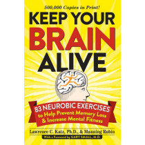 Keep Your Brain Alive: 83 Neurobic Exercises to Help Prevent Memory Loss and Increase Mental Fitness by Workman Publishing, 9780761168935