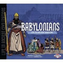 The Babylonians: Life in Ancient Babylon by Martha E.H. Rustard, 9780761353799