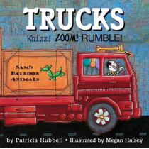 Trucks: Whizz! Zoom! Rumble! by Patricia Hubbell, 9780761453284