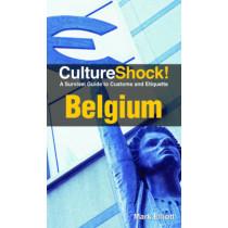 Culture Shock! Belgium: A Survival Guide to Customs and Etiquette by Mark Elliott, 9780761456575