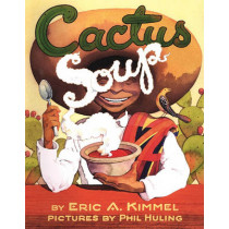 Cactus Soup by Eric A. Kimmel, 9780761458326