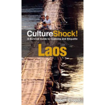 Laos: A Survival Guide to Customs and Etiquette by Robert Cooper, 9780761458715