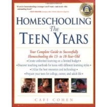 Homeschooling: Teen Years by Cafi Cohen, 9780761520931