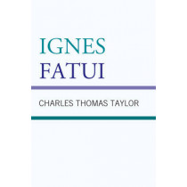 Ignes Fatui by Charles Thomas Taylor, 9780761860136