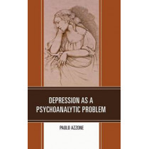 Depression as a Psychoanalytic Problem by Paolo Azzone, 9780761860419